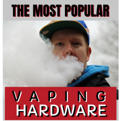 The Most Popular Vaping Hardware
